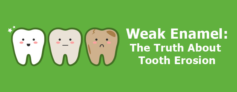 The Truth About Tooth Erosion How To Repair Tooth Enamel