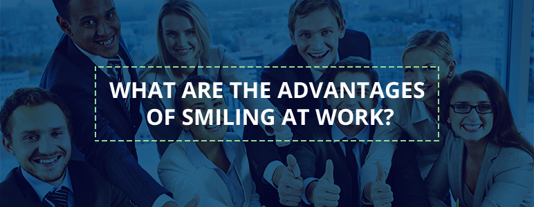 advantages of smiling at work