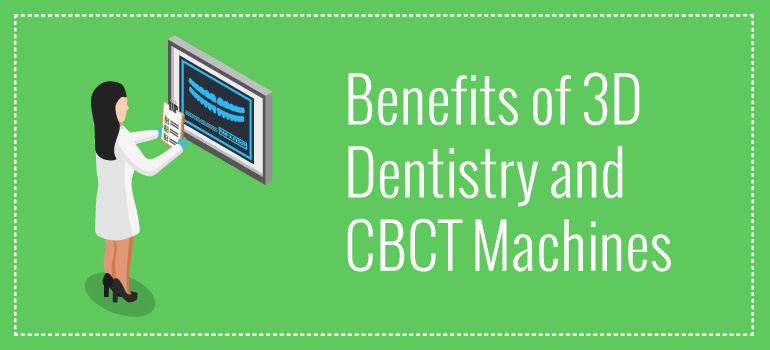 Benefits of 3D Dentistry