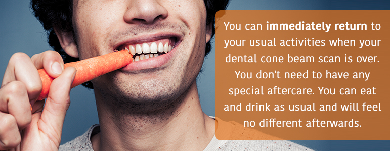 Dental Cone Beam Scan don't need any special aftercare