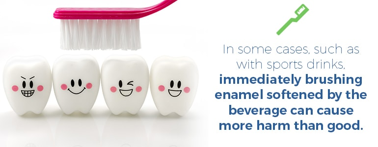 Drink water prior to brushing to prevent harming your enamel