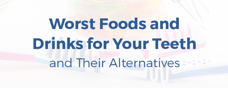 Worst foods and drinks for your teeth and their alternatives